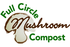 Full Circle Mushroom Compost LLC.